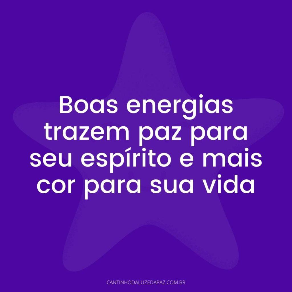 Boas energias trazem paz